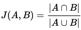 The Jaccard Index between two sets, A and B, is the ratio of the intersection over the union.