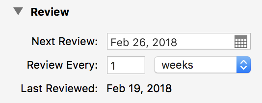 Review: Next Review: Feb 26, 2018, Review Every: 1 week, Last Reviewed: Feb 19, 2018